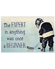 The expert in anything was once a beginner 24x16 Poster front