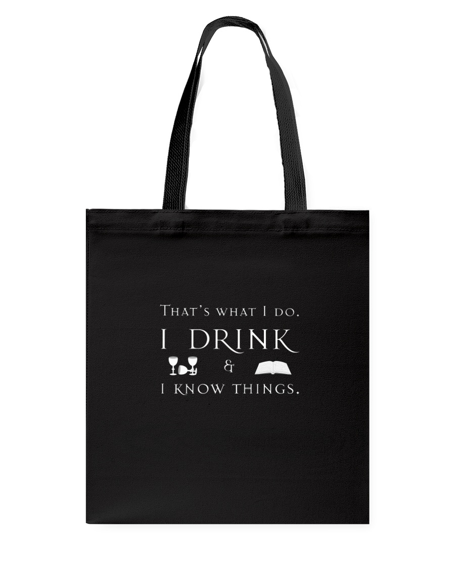 I Drink and I Know Things Tote Bag