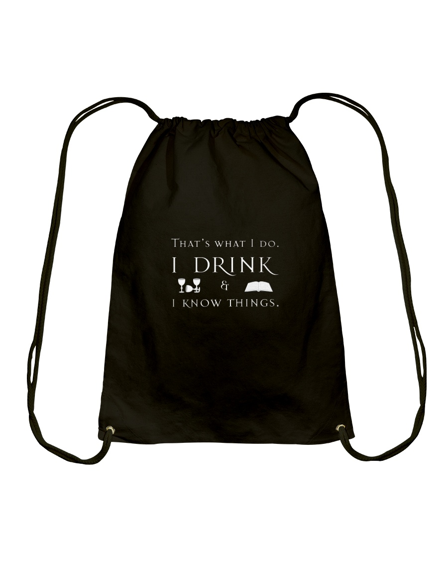 I Drink and I Know Things Drawstring Bag