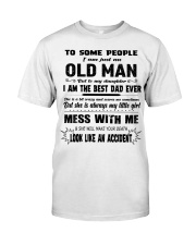 TO MY DAUGHTER I'M THE BEST DAD EVER Classic T-Shirt thumbnail