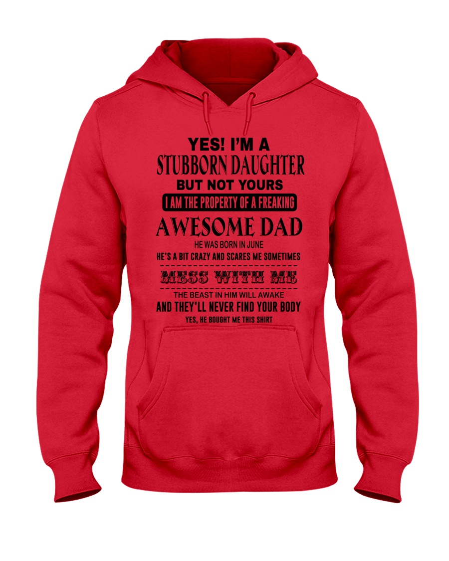 Limited Editon Prints - Stubborn Daughter - T6 Hooded Sweatshirt