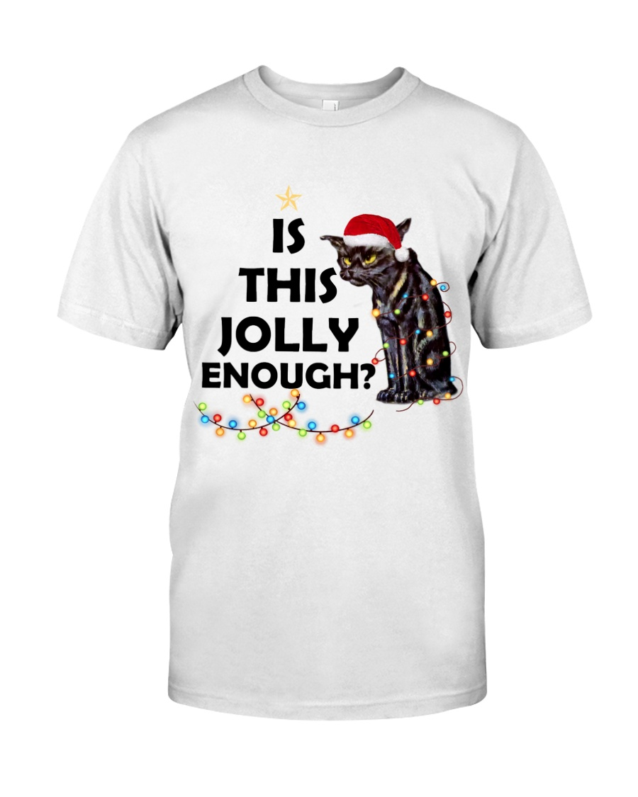 CATS IS THIS JOLLY ENOUGH Classic T-Shirt