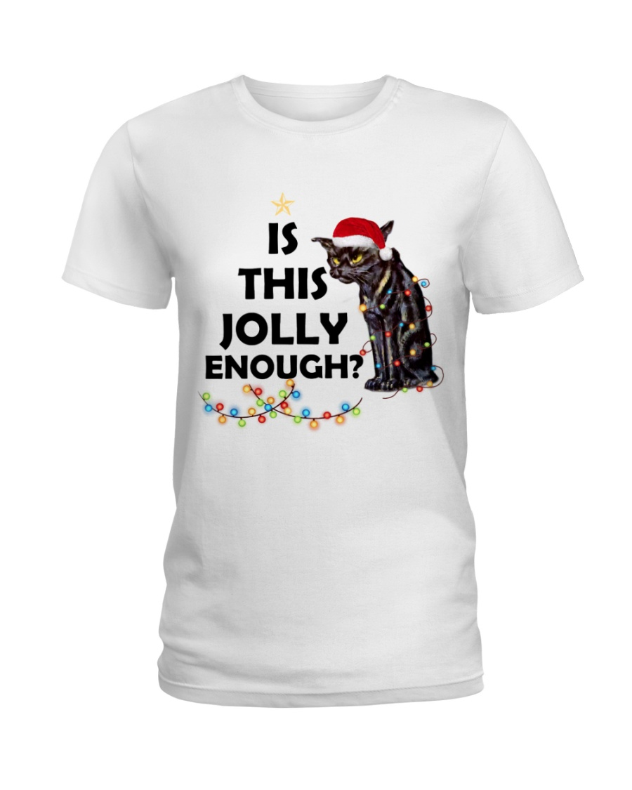 CATS IS THIS JOLLY ENOUGH Ladies T-Shirt