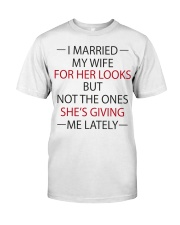 I MARRIED MY WIFE Classic T-Shirt front