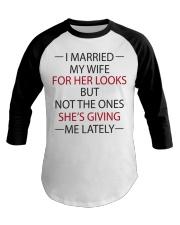 I MARRIED MY WIFE Baseball Tee thumbnail
