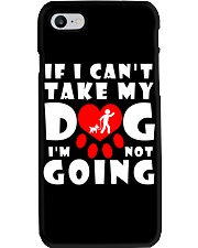 if i can't take my dog i'm not going funny Phone Case thumbnail