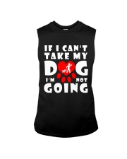 if i can't take my dog i'm not going funny Sleeveless Tee thumbnail