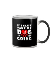 if i can't take my dog i'm not going funny Color Changing Mug thumbnail