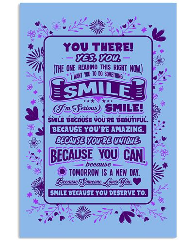 SMILE BECAUSE YOU DESERVE TO LOVE POSTER