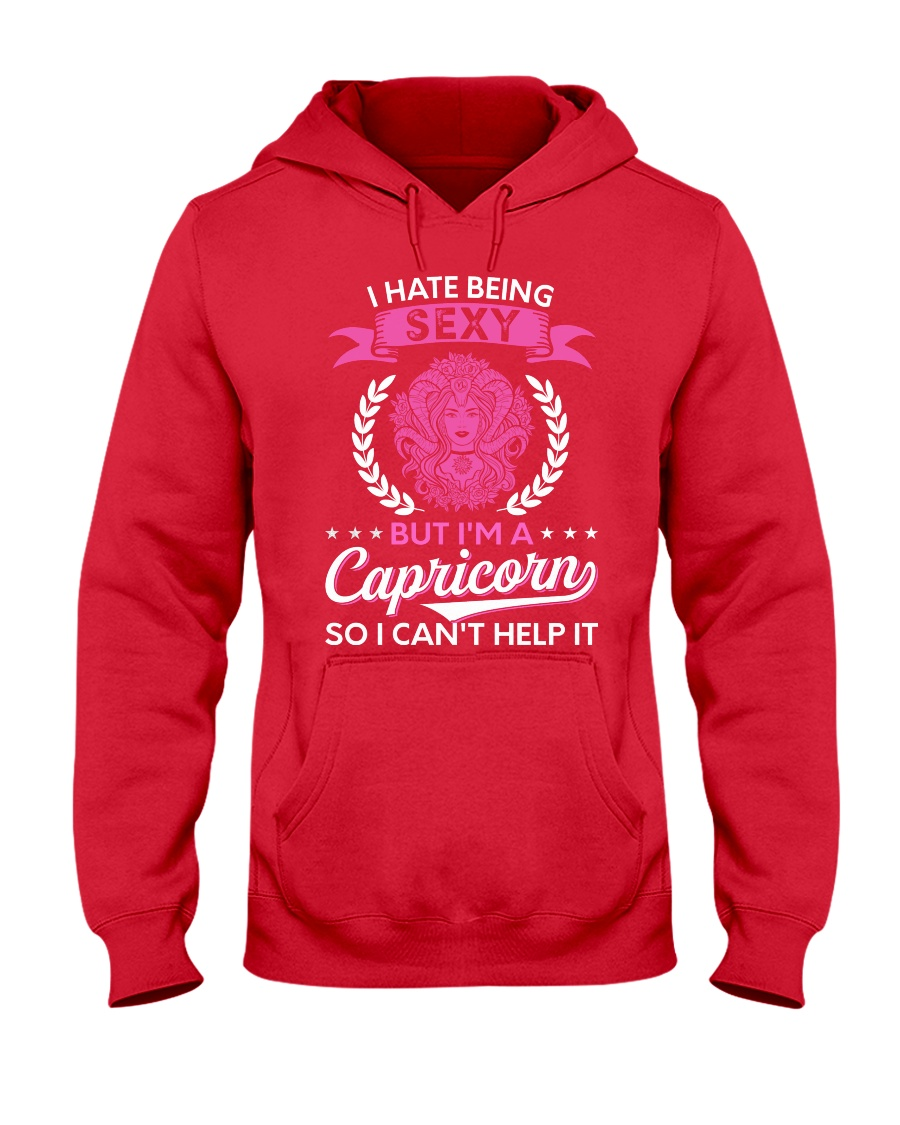 I Hate Being Sexy - I'm A Capricorn Hooded Sweatshirt