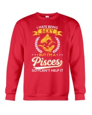I Hate Being Sexy - I'm A Pisces Crewneck Sweatshirt front