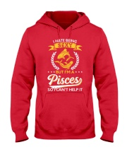 I Hate Being Sexy - I'm A Pisces Hooded Sweatshirt front