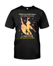 Behind every Ballet Dancer DPN37 Classic T-Shirt thumbnail