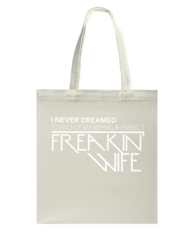 I NEVER DREAMED FREAKIN WIFE
