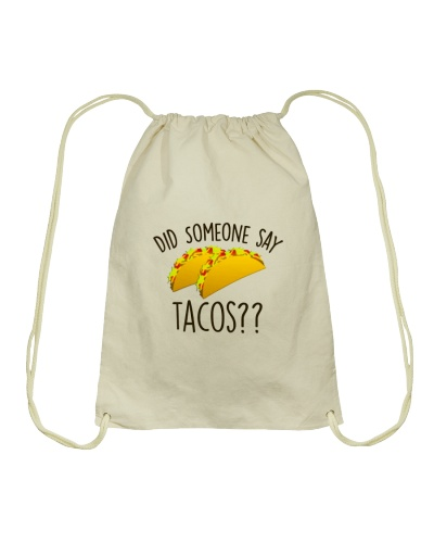 Taco Lover Did Someone Say TACOS Tee Funny Gift