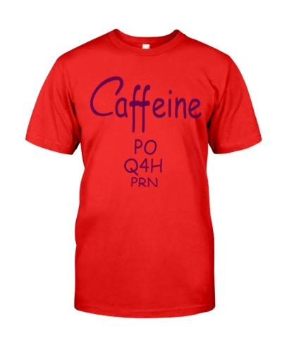 Caffeine PO Q4H PRN It's A Nurse T Shirt-Funny