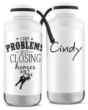 I got problem but closing homes ain't one Vacuum Bottle thumbnail