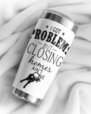 I got problem but closing homes ain't one 20oz Tumbler aos-20oz-tumbler-lifestyle-front-104