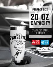 I got problem but closing homes ain't one 20oz Tumbler aos-20oz-tumbler-lifestyle-front-38