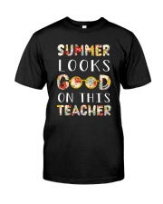 SUMMER LOOKS GOOD ON THIS TEACHER Classic T-Shirt front