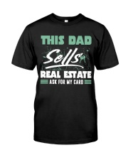 This DAd sells real estate Classic T-Shirt front