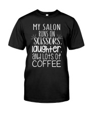 My salon runs on scissors laughter and coffee Classic T-Shirt thumbnail