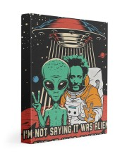 I'm not saying it was aliens canvas prints 11x14 Gallery Wrapped Canvas Prints front