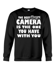 The Best Camera Is The One You Have With T-Shirts Crewneck Sweatshirt thumbnail