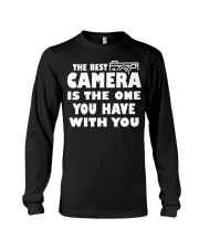The Best Camera Is The One You Have With T-Shirts Long Sleeve Tee thumbnail