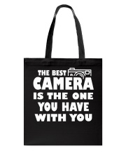 The Best Camera Is The One You Have With T-Shirts Tote Bag thumbnail
