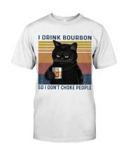 I Drink Bourbon Classic T-Shirt front