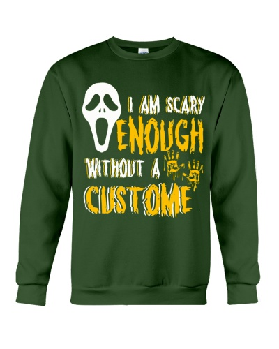 I AM SCARY ENOUGH WITHOUT A CUSTOME