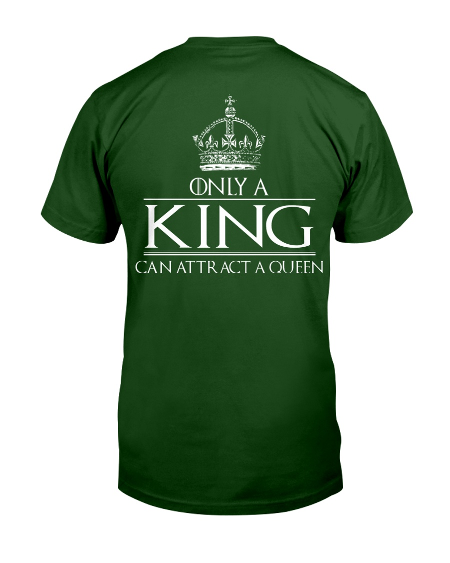 ONLY A KING CAN ATTRACT A QUEEN Classic T-Shirt