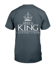 ONLY A KING CAN ATTRACT A QUEEN Classic T-Shirt back