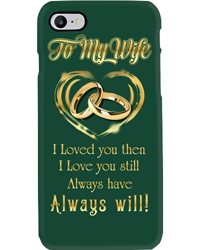 TO MY WIFE - PHONE CASE
