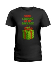 STOP STARING AT MY PACKAGE Ladies T-Shirt thumbnail