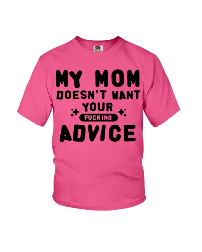 MY MOM - YOUR ADVICE
