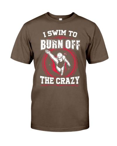 I SWIM TO BURN OFF THE CRAZY