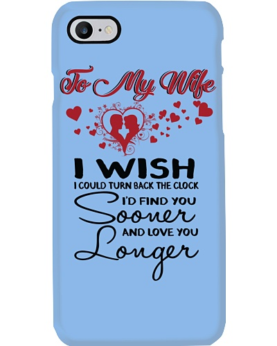 TO MY WIFE - PHONE CASE - I WISH