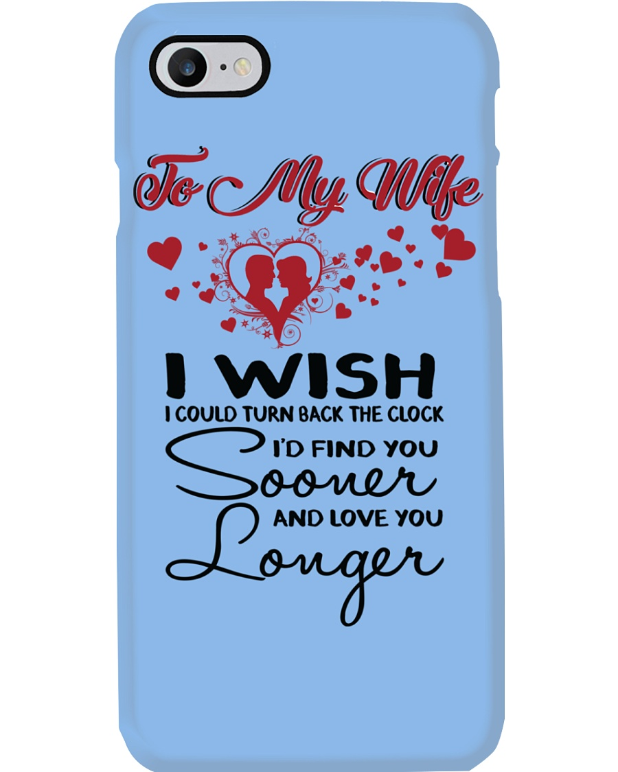 TO MY WIFE - PHONE CASE - I WISH Phone Case