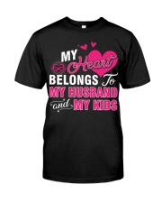 MY HEART BELONGS TO MY HUSBAND AND MY KIDS Classic T-Shirt front