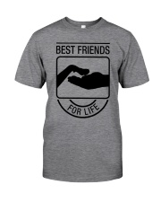 BEST FRIENDS FOR LIFE Classic T-Shirt front