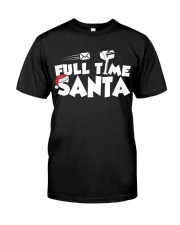 Full Time Santa Funny Christmas T Shirt For Postal Classic T-Shirt front