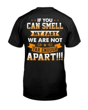 If you can smell my fart we are not far enough apa Classic T-Shirt back