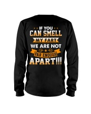 If you can smell my fart we are not far enough apa Long Sleeve Tee thumbnail