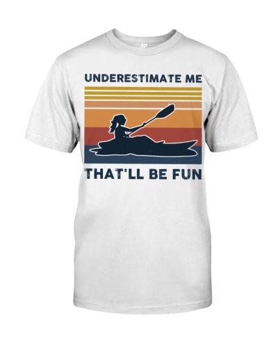 Underestimate Me That'll Be Fun - Kayaking