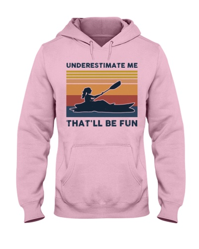 Underestimate Me That'll Be Fun - Kayaking