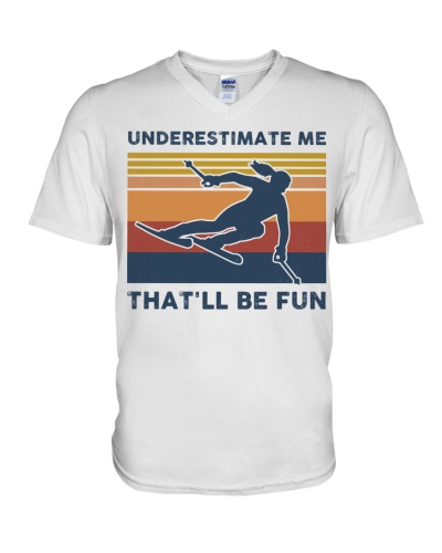 Underestimate Me That'll Be Fun - Skiing