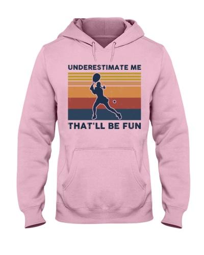 Underestimate Me That'll Be Fun - Tennis Retro