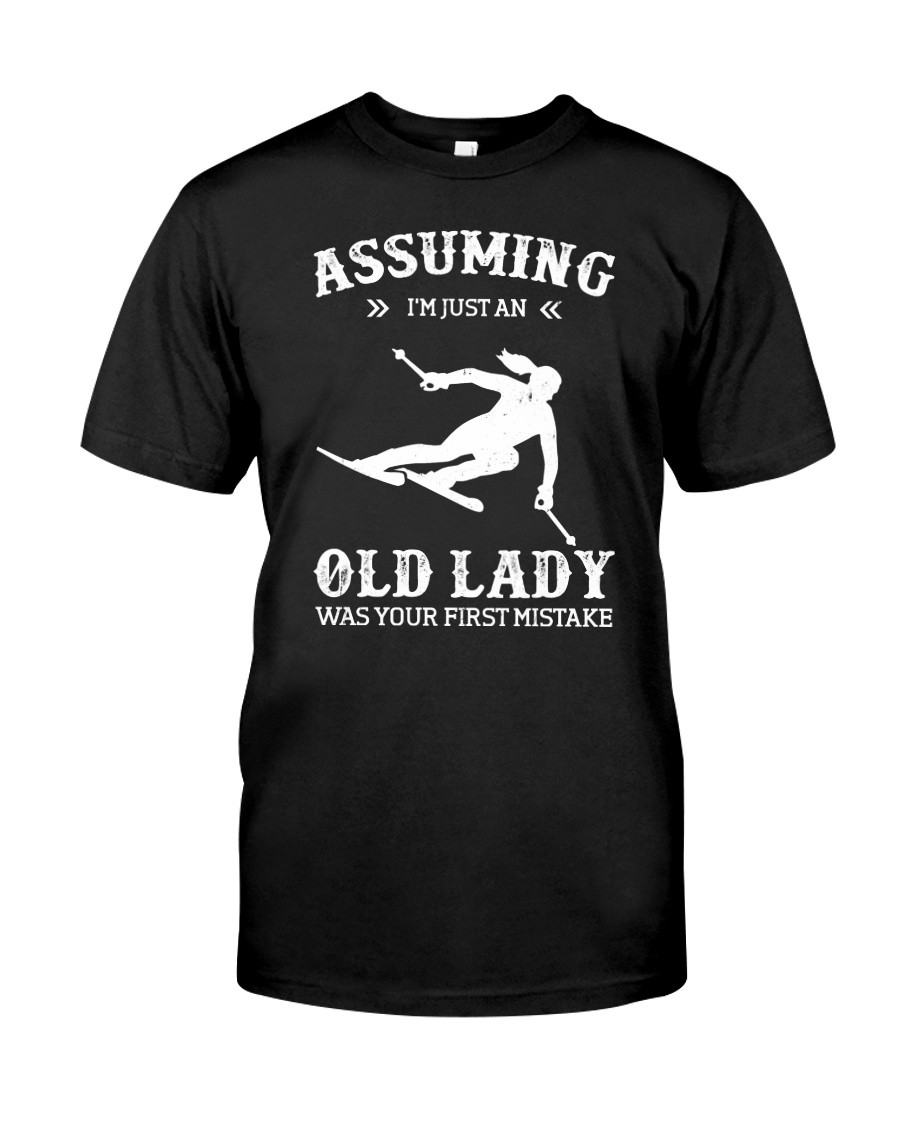 Assuming I'm Just An Old Lady - Skiing Classic T-Shirt